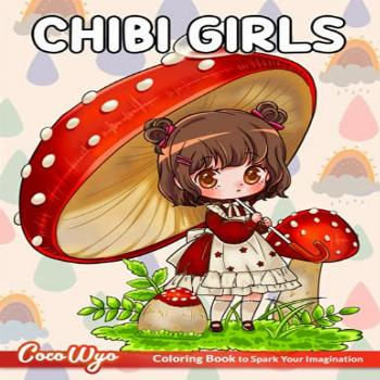Chibi Girls Coloring Book: Coloring Book For Kids With