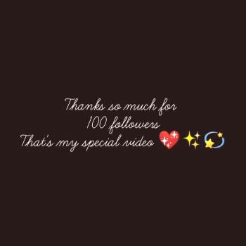 Thanks so much for 100 followers here my special video with oll m