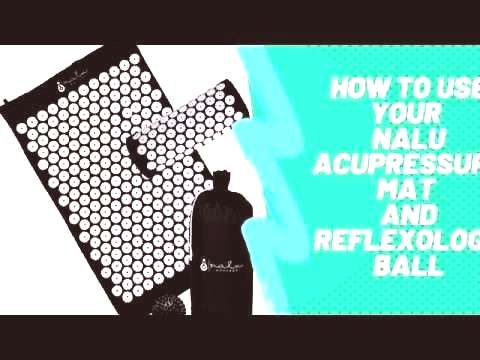 How to use you Nalu Acupressure Mat Set and Spiky Reflexology ballYou can find Nalu and more on our