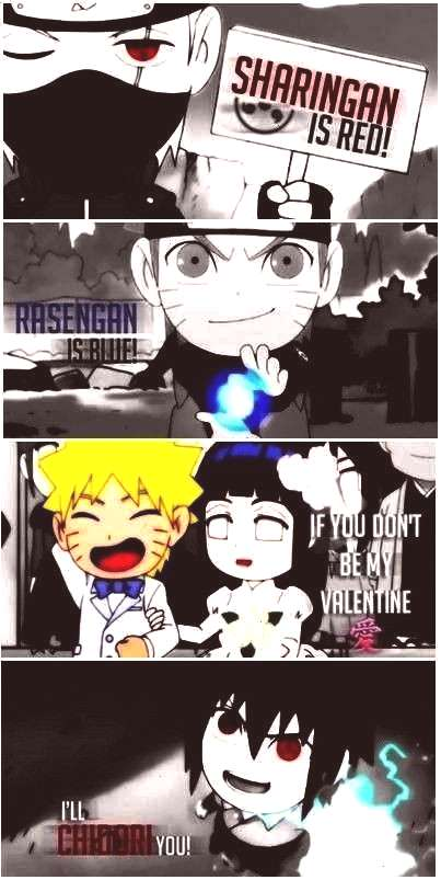 is blue, be my valentine, or I'll chidori you. Naruto... - Stacie Van Neuer - Sharingan is red, ras